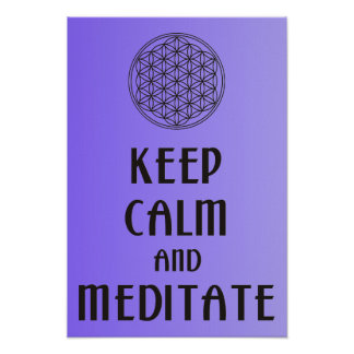 Flower of Life - KEEP CALM and MEDITATE Poster