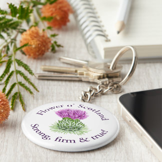 Flower of Scotland. Strong, firm and true! Keychain