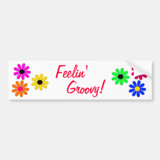 Flower Power Feelin' Groovy Bumper Sticker