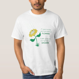 Flower Shower (If I were a dog...) T-Shirt