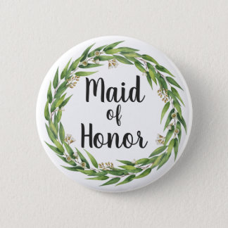 Flowering Willow Foliage Wreath Maid of Honor 2 Inch Round Button