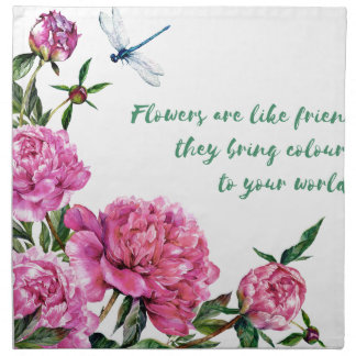 Flowers are like friends.JPG Napkin