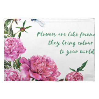 Flowers are like friends.JPG Placemat