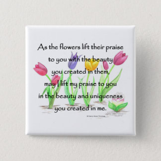 flowers lift their praise 2 inch square button
