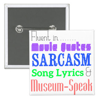 Fluent In Museum Speak - Button