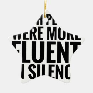 Fluent In Silence Ceramic Ornament