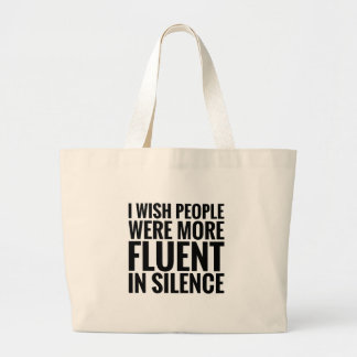 Fluent In Silence Large Tote Bag
