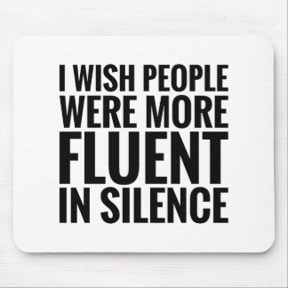 Fluent In Silence Mouse Pad