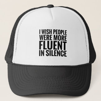 Fluent In Silence Trucker Hat
