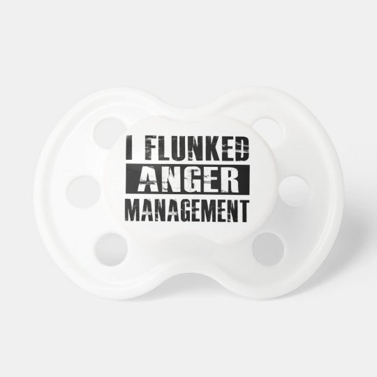 Flunked anger management baby pacifier