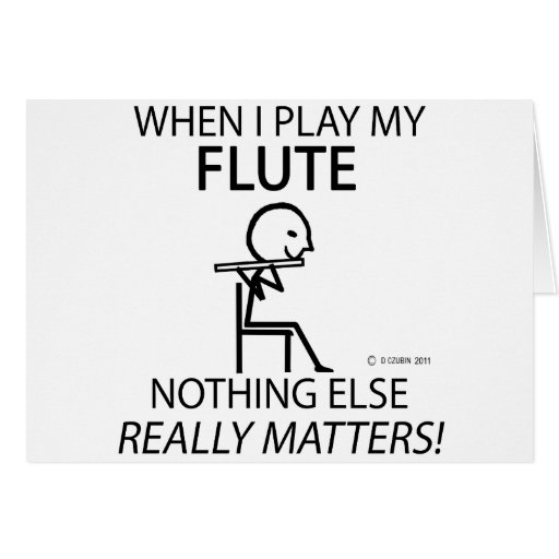 Flute Nothing Else Matters Greeting Card