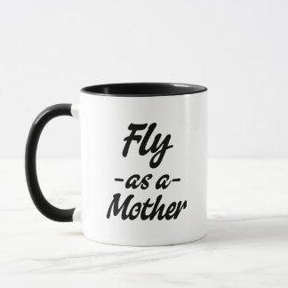 Fly as a Mother Coffee Mug