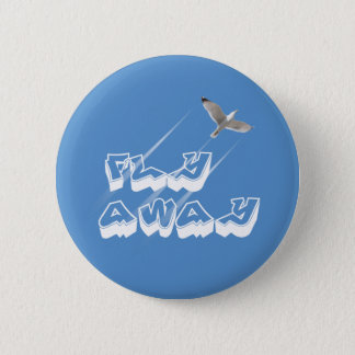 Fly away 2 inch round button