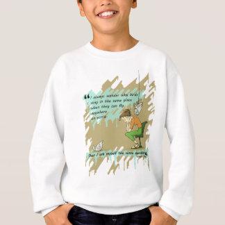 Fly Away Quote Sweatshirt