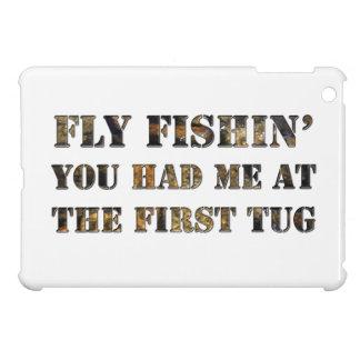 Fly fishin' You had me at the first tug! iPad Mini Cover