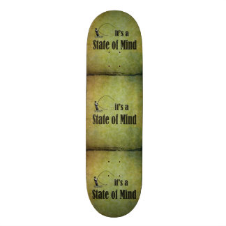 Fly Fishing   It's a State of Mind Skateboard