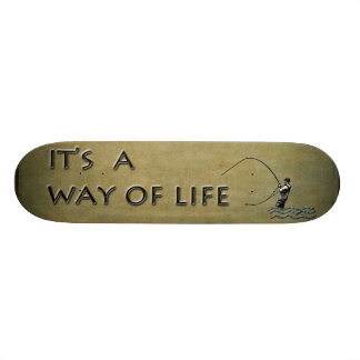 Fly-fishing - It's a Way of Life Skateboards