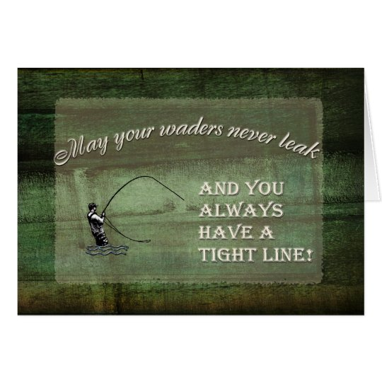 Fly fishing wish: May your waders never leak... Card