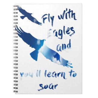 Fly with eagles spiral notebook