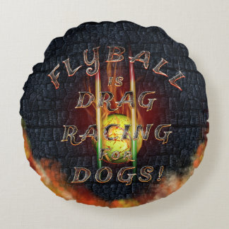 Flyball Flamz: Drag Racing for Dogs! Round Pillow