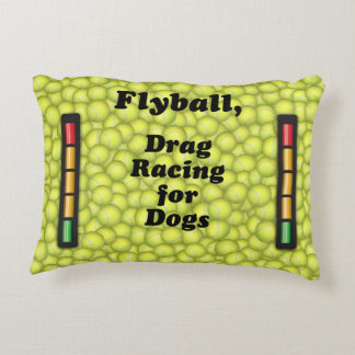 Flyball is Drag Racing for Dogs! Decorative Pillow