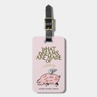 Flying Pig Cuts-What Dreams Are Made Of Luggage Tag