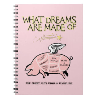 Flying Pig Cuts-What Dreams Are Made Of Notebook