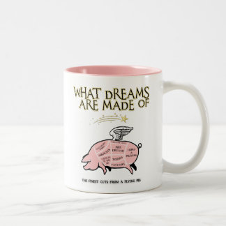 Flying Pig Cuts-What Dreams Are Made Of Two-Tone Coffee Mug