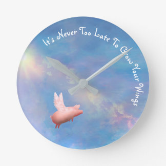 Flying Pig-Grow Your Wings Round Clock