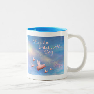 Flying Pigs-Have An Unbelievable Day Two-Tone Coffee Mug