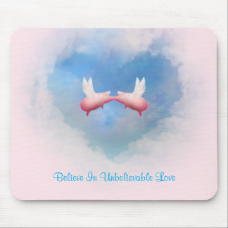 Flying Pigs Kissing-Believe In Unbelievable Love Mouse Pad