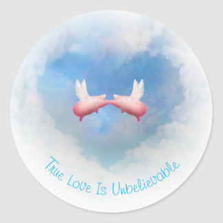 Flying Pigs Kissing-True Love Is Unbelievable Round Sticker