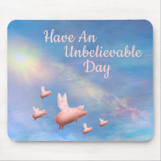 Flying Pigs-Unbelievable Day Mouse Pad