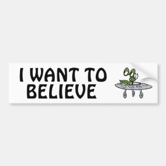 Flying Saucer - UFO - Alien: I WANT TO BELIEVE Bumper Stickers