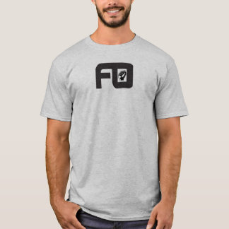 FO FIST F**KING FISTER SHIRT