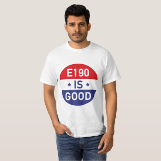 "Fo Shizzle the Drizzle ""E190 IS GOOD"" T-shirt"