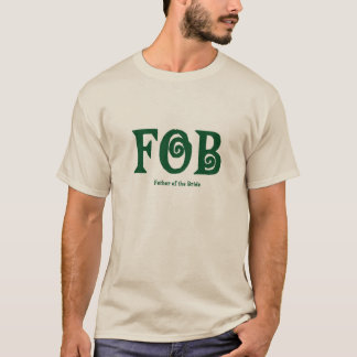"""FOB """"Father of the Bride"""" Shirt"""