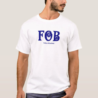 "FOB ""Father of the Bride"" Tee"