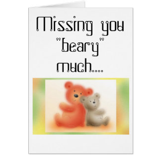 "FOC07024, Missing you ""beary"" much.... Card"