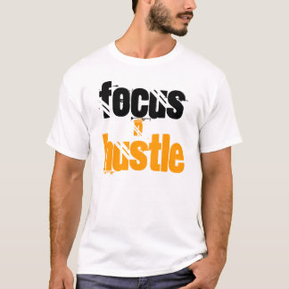 Focus & Hustle T-Shirt