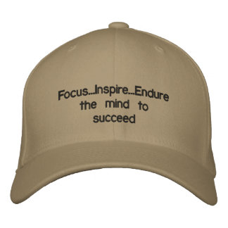 Focus..Inspire..Endure the mind to succeed Embroidered Hat