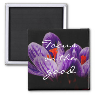 Focus on the good // Crocus Magnet