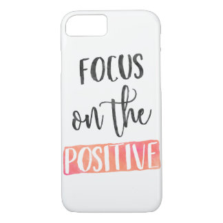 FOCUS on the POSITIVE - iphone 7 case