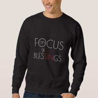 Focus on your Blessings Inspirational Challenge Sweatshirt