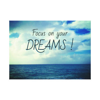 Focus on your dreams canvas print