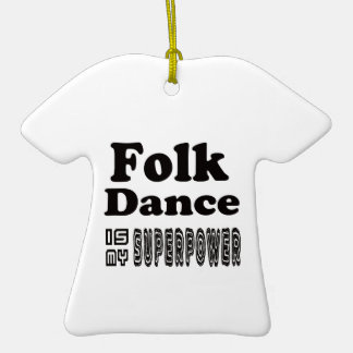 Folk Dance Is My Superpower Christmas Tree Ornament