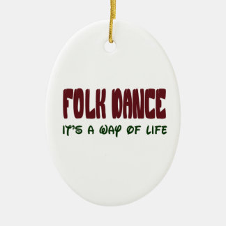 Folk dance It's a way of life Christmas Ornament