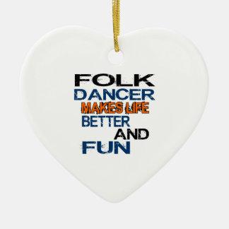 Folk Dancer Makes Life Better And Fun Ceramic Heart Ornament