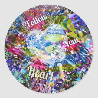 Follow always your heart and you will not regret i classic round sticker