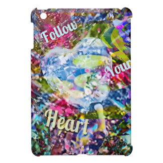 Follow always your heart and you will not regret i iPad mini case